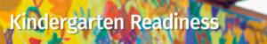 Kindergarten Readiness header